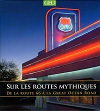 Sur les routes mythiques