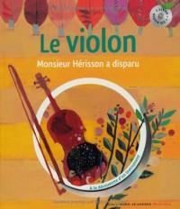 Monsieur Hérisson a disparu : A la découverte du violon (1CD audio)