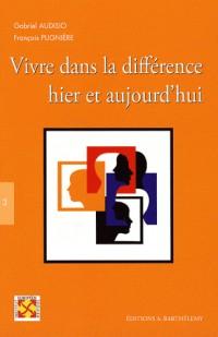 Vivre dans la différence, hier et aujourd'hui : Acte du colloque Nîmes, 24-25 novembre 2006