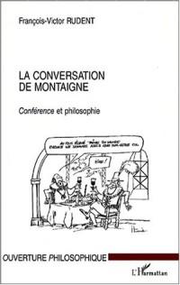 La consersation de montaigne. conference et philosophie