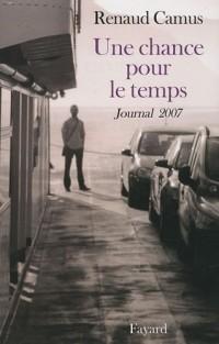 Une chance pour le temps : Journal 2007