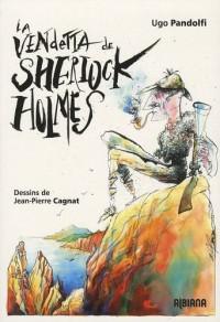 La vendetta de Sherlock Holmes : Les aventures du grand détective en Corse
