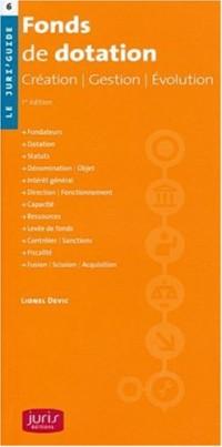 Fonds de dotation : Création, gestion, évolution