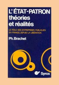 L'état Patron, Le rôle des entreprises publiques en France depuis la Révolution