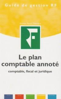 Le plan comptable annoté : Comptable, fiscal et juridique