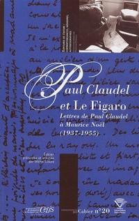Paul Claudel et Le Figaro : Lettres de Paul Claudel à Maurice Noël (1937-1955)