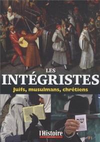 Les intégristes : Juïfs, musulmans, chrétiens
