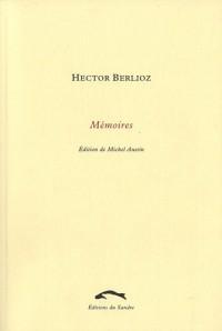Mémoires de Hector Berlioz : Comprenant ses voyages en Italie, en Allemagne, en Russie et en Angleterre 1803-1865