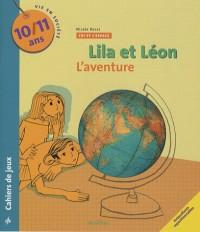 Lila et Léon 10/11 ans : Le monde des métiers, L'aventure, L'écologie