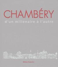 Chambery, d'un millénaire a l'autre
