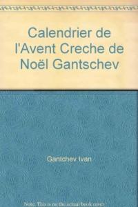 Calendrier de l'Avent Creche de Noël Gantschev