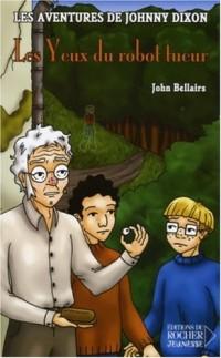 Les aventures de Johnny Dixon, Tome 6 : Les Yeux du robot tueur