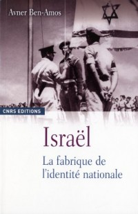 Israël : La fabrique de l'identité nationale