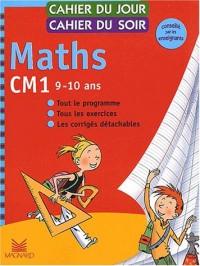 Cahier du jour, cahier du soir Maths CM1, 9-10 ans : Tout le programme, tous les exercices, les corrigés détachables