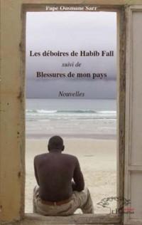 Deboires de Habib Fall (les) Suivi de Blessures de Mon Pays (Nouvelles)