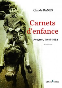 Carnet d'enfance : Aveyron, 1945-1963