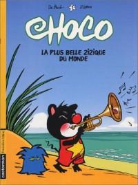 Choco, tome 3 : La Plus Belle Zizique du monde