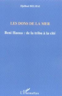 Dons de la Mers Beni Haoua : de la Tribu a la Cite