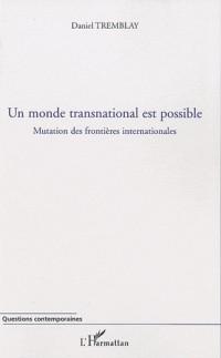 Un monde transnational est possible : Mutation des frontières internationales