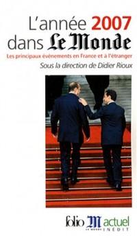 L'année 2007 dans le monde : Les principaux événements en France et à l'étranger