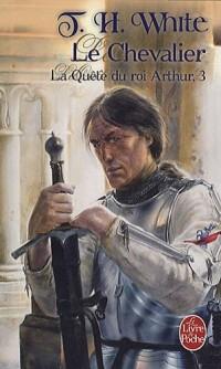 La quête du roi Arthur, Tome 3 : Le Chevalier