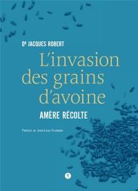 L'invasion des grains d'avoine : Amère récolte
