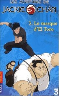Les Aventures de Jackie Chan, tome 3 : Le Masque de El Torro