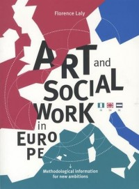 Art and Social Work in Europe : Methodological information for new ambitions