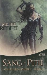 L'Agent des ombres, tome 3 : Sang-Pitié