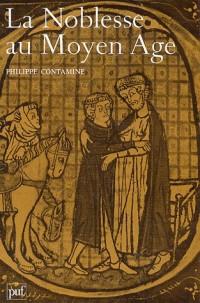La noblesse au Moyen Âge, XIe -XVe  siècles