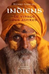 Indiens : Le visage des autres
