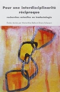 Pour une interdisciplinarité réciproque : Recherches actuelles en traductologie