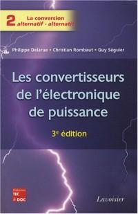 Les convertisseurs de l'électronique de puissance : Volume 2, La conversion alternatif-alternatif