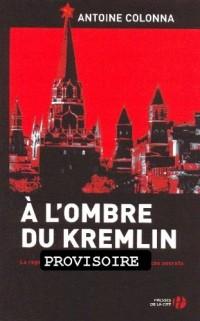 A l'ombre du Kremlin