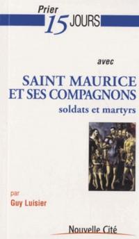 Prier 15 Jours avec Saint Maurice et Ses Compagnons