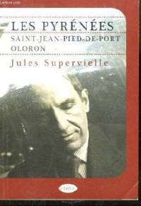 Les Pyrénées : Saint-Jean-Pied-de-Port, Oloron