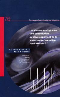 Les classes multigrades : une contribution au développement de la scolarisation en milieu rural africain ?