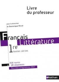 Français littérature 1e toutes séries : Livre du professeur