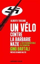 Un vélo contre la barbarie nazie - L'incroyable destin du champion Gino Bartali