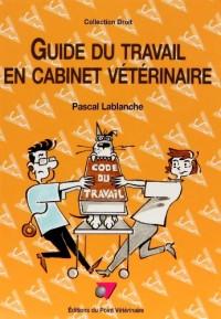 Guide du travail en cabinet vétérinaire. : 3ème édition