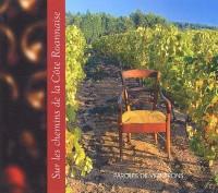Sur les chemins de la Côte Roannaise : Paroles de vignerons