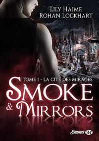La Cité des Mirages: Smoke and Mirrors, T1