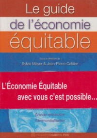 Le Guide de l'Economie Equitable Commerce Equitable Cooperatives Mutuelles Associations