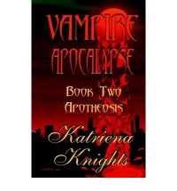 Vampire Apocalypse Book Two: Apotheosis Knights, Katriena ( Author ) Oct-31-2003 Paperback