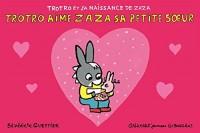 Trotro et la naissance de Zaza:Trotro aime Zaza sa petite sœur