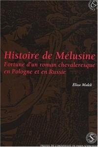 Histoire de Mélusine (1671) : Fortune d'un roman chevaleresque en Pologne et en Russie