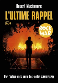 Rock War, Tome 4 : L'ultime rappel