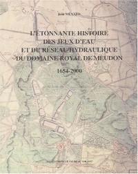 L'étonnante histoire des jeux d'eau et du réseau hydraulique du domaine royal de Meudon 1654-2000