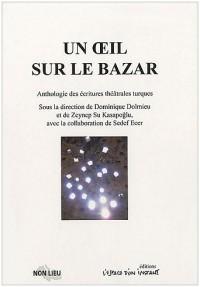 Un oeil sur le bazar : Anthologie des écritures théâtrales turques