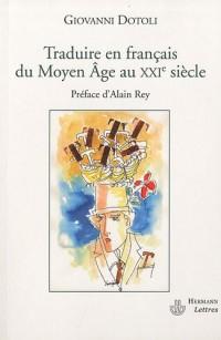 Traduire en français du Moyen-Age au XXe siècle